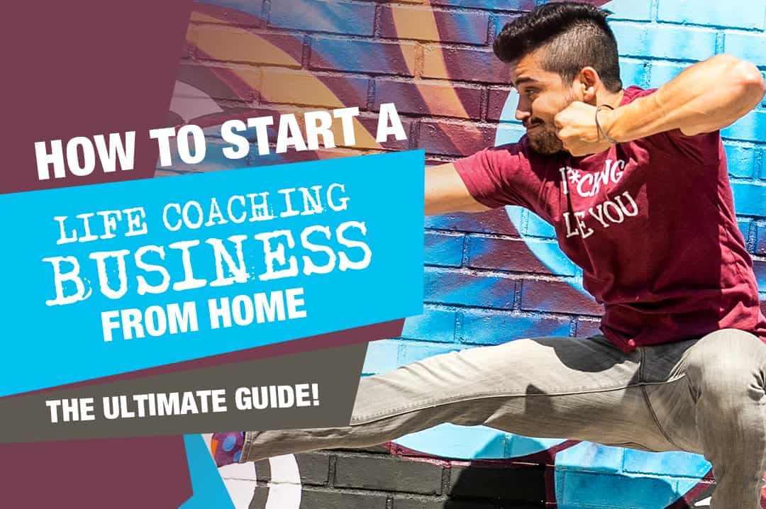 How to Start A Successful Life Coaching Business From Home (The Ultimate Guide)