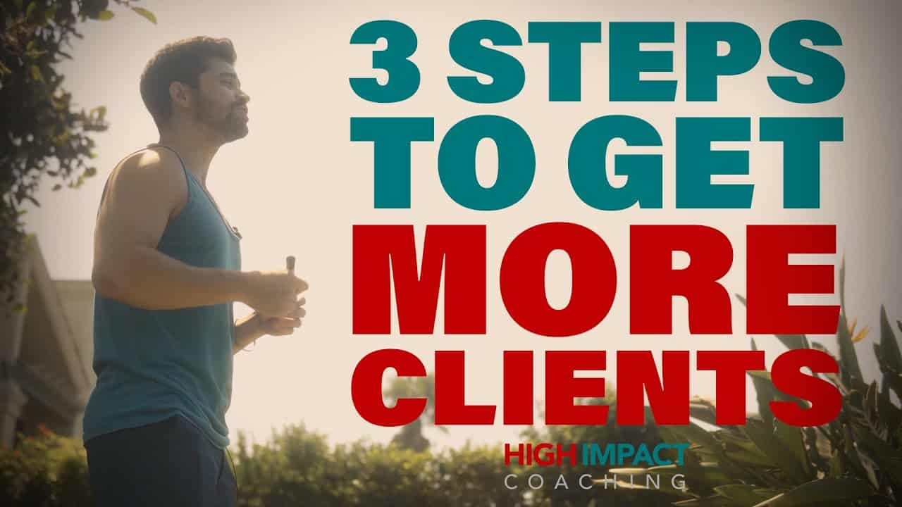 3 Steps To Get More Clients